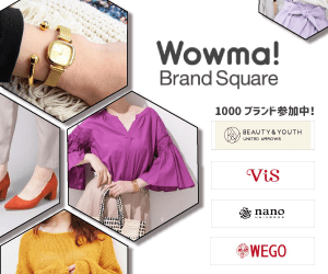 Wowma! Brand Square 1000 ブランド参加中! BEAUTY& YOUTH uaTO Vis nano WEGO