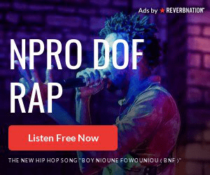 Ads by REVERBNATION NPRO DOF RAP Listen Free Now THE NEW HIP HOP SONG BOYNIOUNE FOWOUNIOU (BNF)