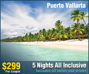 Puerto Vallarta $299 5 Nights All Inclusive Includes all meals and drinks Per Couple
