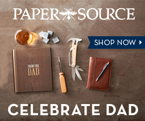 PAPER SOURCE SHOP NOW THANE DAD CELEBRATE DAD