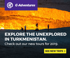 G Adventures EXPLORE THE UNEXPLORED IN TURKMENISTAN. Check out our new tours for 2019. SEE NEW TRIPS