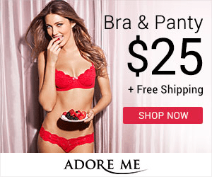 Bra & Panty $25 +Free Shipping SHOP NOW ADORE ME