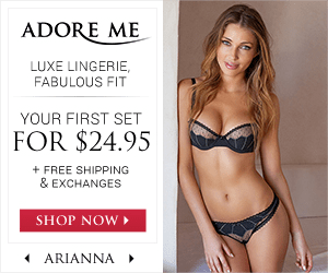 ADORE ME LUXE LINGERIE, FABULOUS FIT YOUR FIRST SET FOR $24.95 FREE SHIPPING & EXCHANGES SHOP NOW ARIANNA