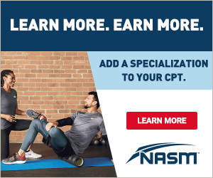 LEARN MORE. EARN MORE. ADD A SPECIALIZATION TO YOUR CPT. LEARN MORE NASM