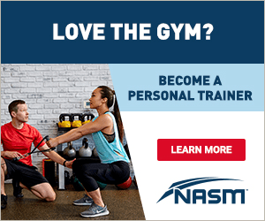 LOVE THE GYM? BECOME A PERSONAL TRAINER LEARN MORE NASM