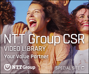 NTT Group CSR VIDEO LIBRARY Your Value Partner NTTGroup SPECIAL SITE