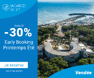 ACANCES BIEJE! -30% Early Booking Printemps Été Je réserve aua at le 90/l Vendée