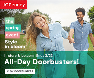 JCPenney the spring event Style in bloom In store & jcp.com | Ends 3/22 All-Day Doorbusters! VIEW DOORBUSTERS