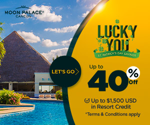 MOON PALACE CANCON LUCKY YOU ST PATRICKS DAY SAVNOS Up to 40 LET'S GO> ff O Up to $1,500 USD in Resort Credit *Terms & Conditions apply