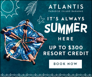 ATLANTIS PARADISE ISLAND BAHAMAS IT'S ALWAYS SUMMER HERE UP TO $300 RESORT CREDIT BOOK NOW