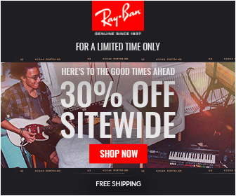 Ray Ban BENUNE NCE Iar FOR A LIMITED TIME ONLY sidas HERE'S TO THE GOOD TIMES AHEAD 30% OFF SITEWIDE SHOP NOW FREE SHIPPING