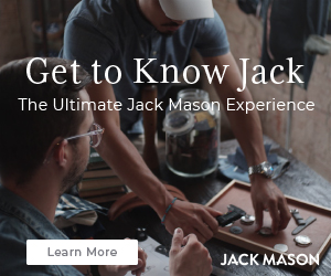 Get to Know Jack The Ultimate Jack Mason Experience Learn More JACK MASON