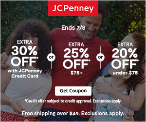 JCPenney Ends 7/8 EXTRA EXTRA EXTRA 30% OFF 25% OFF $75+ 20% OFF or or with JCPenney Credit Card under $75 Get Coupon *Credit offer subject tocredit approwal. Excluslons apply Free shipping over $49. Exclusionsapply.