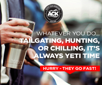 ty (ACK) WHATEVER YOU DO.. TAILGATING, HUNTING, OR CHILLING, IT'S ALWAYS YETI TIME HURRY - THEY GO FAST!